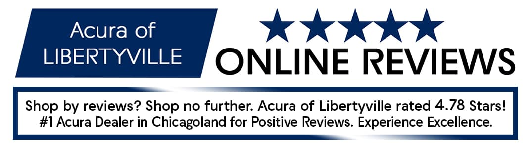 Shop by reviews? Shop no further. Acura of Libertyville rated 4.78 Stars! #1 Acura Dealer in Chicagoland for Positive Reviews. Experience the difference.