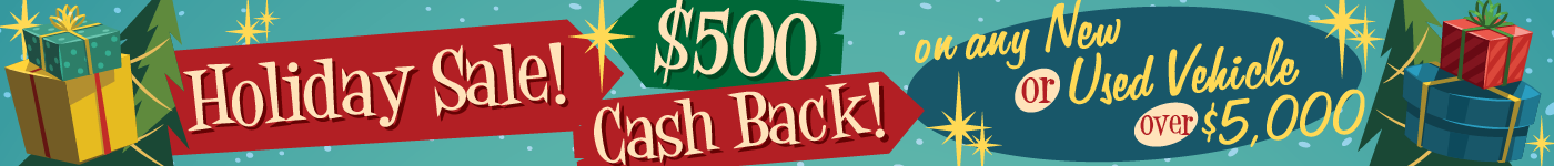 Holiday Sale $500 Cash Back