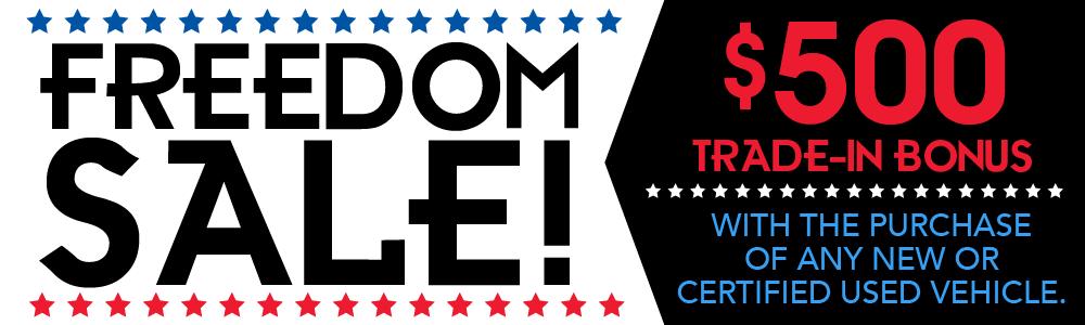 Freedom Sale! $500 Trade-In Bonus!