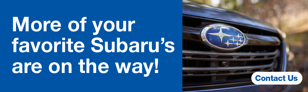 More of your favorite Subaru's are on the way!