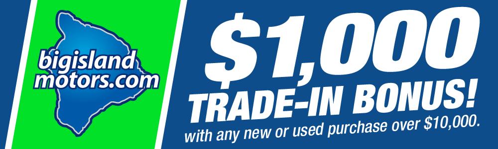 $1,000 Trade-In Bonus!