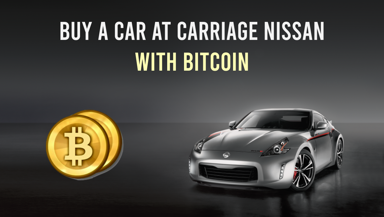 Buy a new or used car with Bitcoin at Carriage Nissan