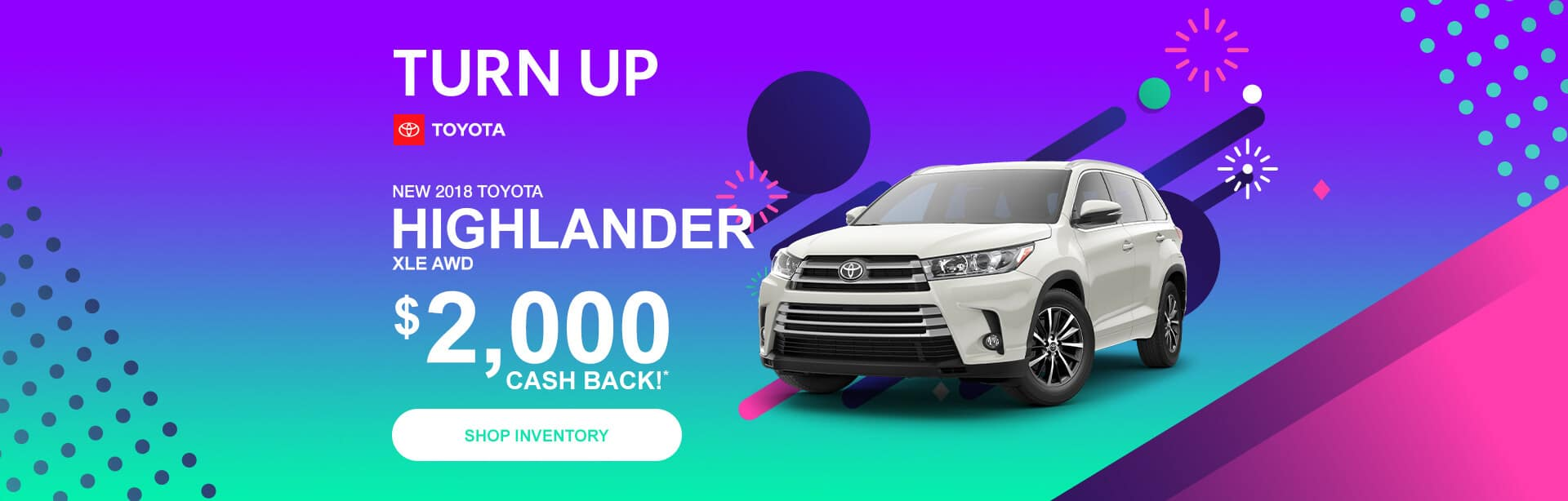 Toyota Highlander Cash Back during the Turn Up Sales Event.