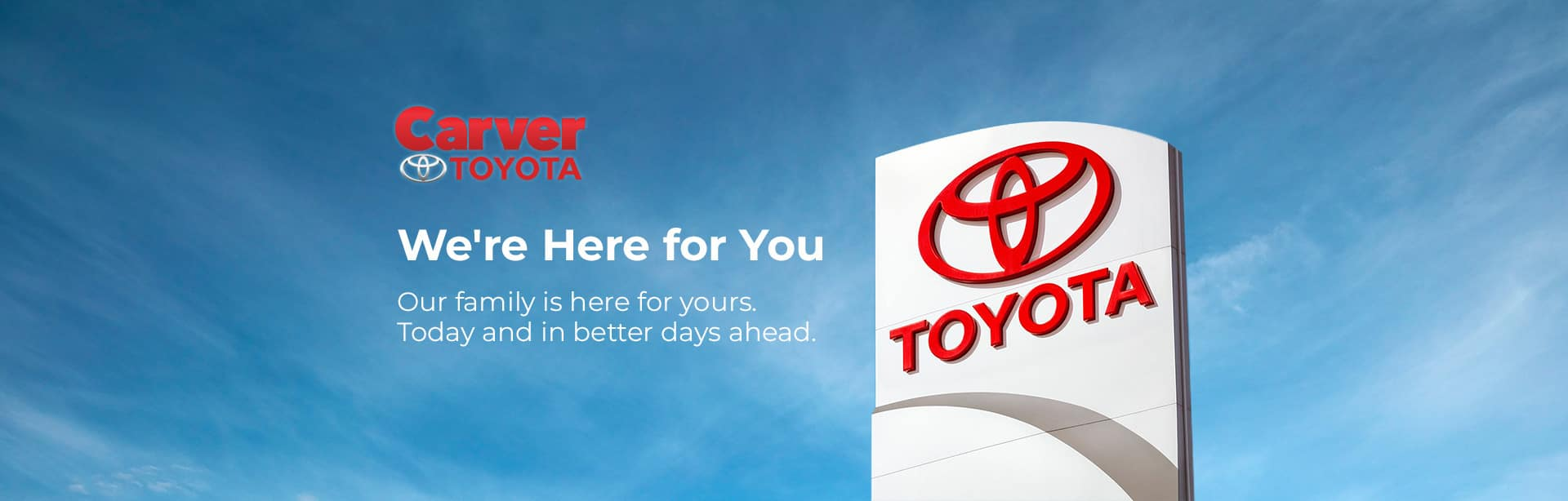 Carver Toyota is here for you.
