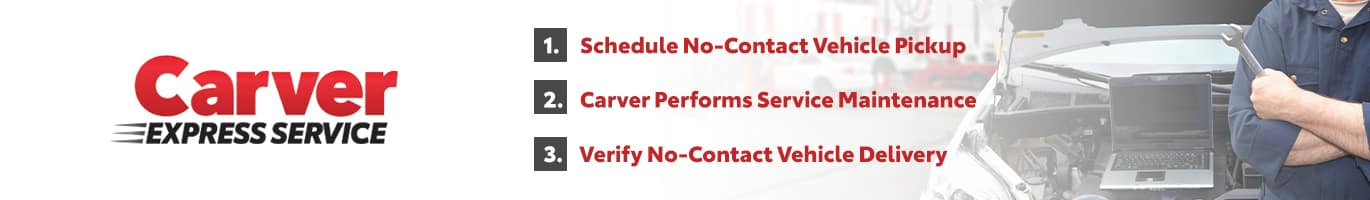 Service on your car is easy with Carver Express