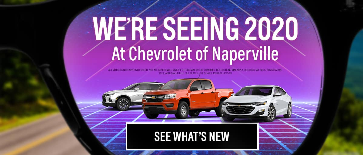 We're seeing 2020 at Chevrolet of Naperville - See whats new