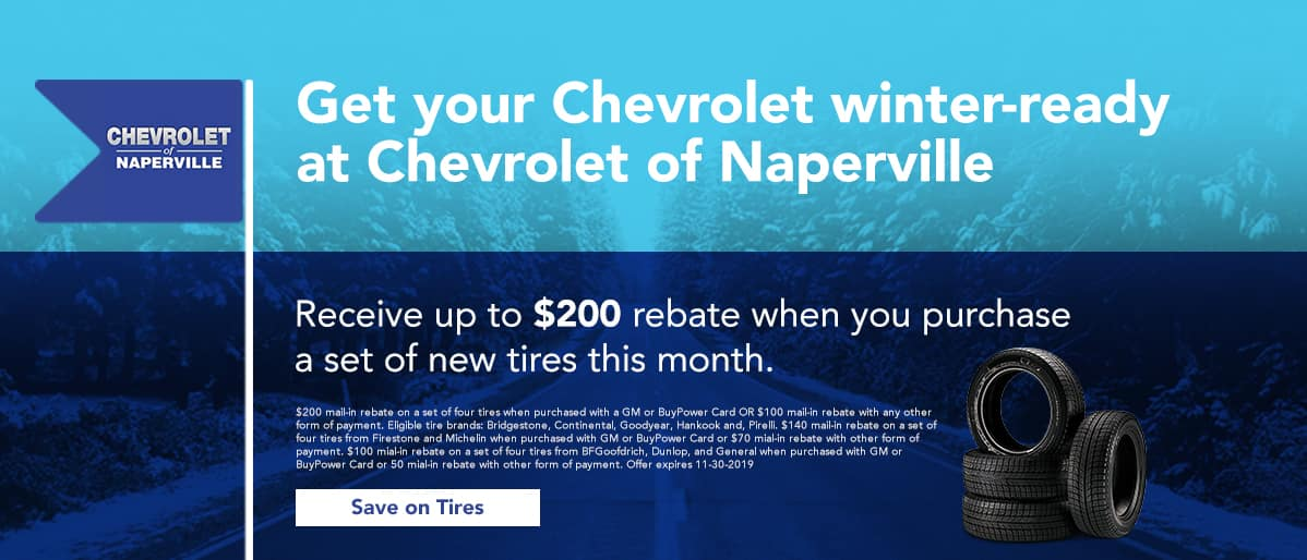 Get your Chevrolet winter ready - Receive up to $200 rebate when you purchase a set of new tires this month - Save on tires