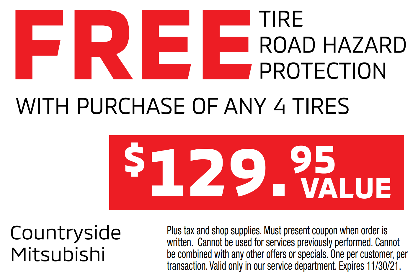Free tire road hazard protection ($129 value) with purchase of any 4 tires