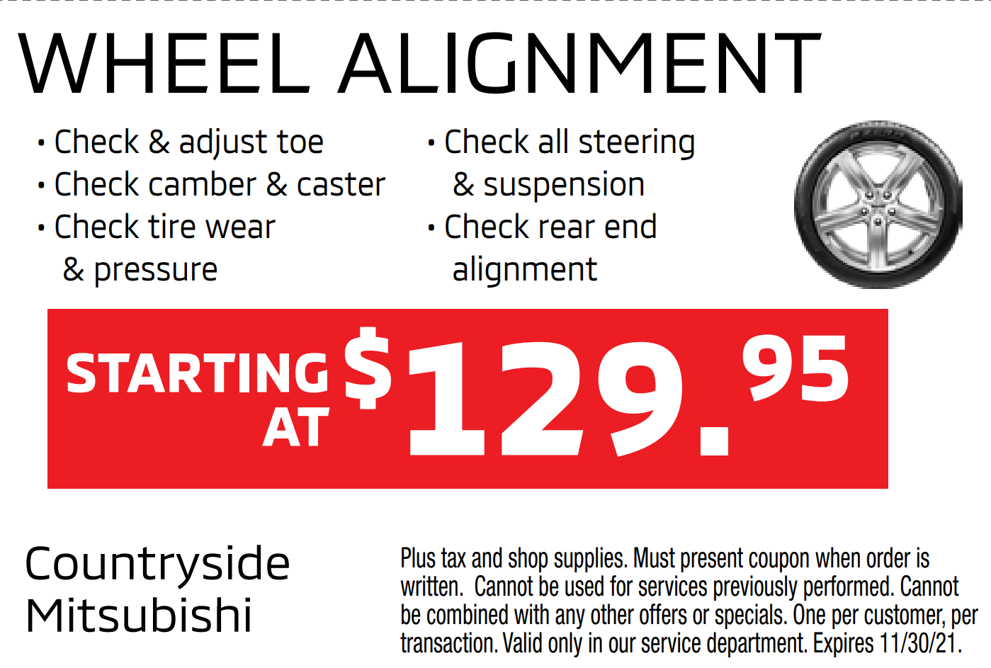 Wheel alignment starting at $129.95 - Check and adjust toe, camber & caster, tire wear & pressure, steering & suspension, and rear end alignment