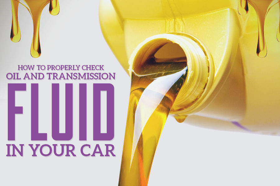 How To Properly Check Oil And Transmission Fluid In Your Car
