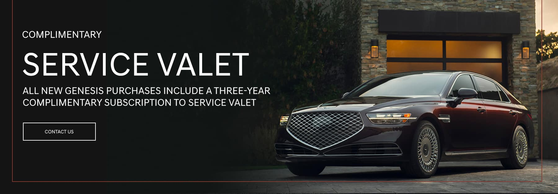 Complimentary Service Valet. All new Genesis purchases include a three-year complimentary subscription to Service Valet