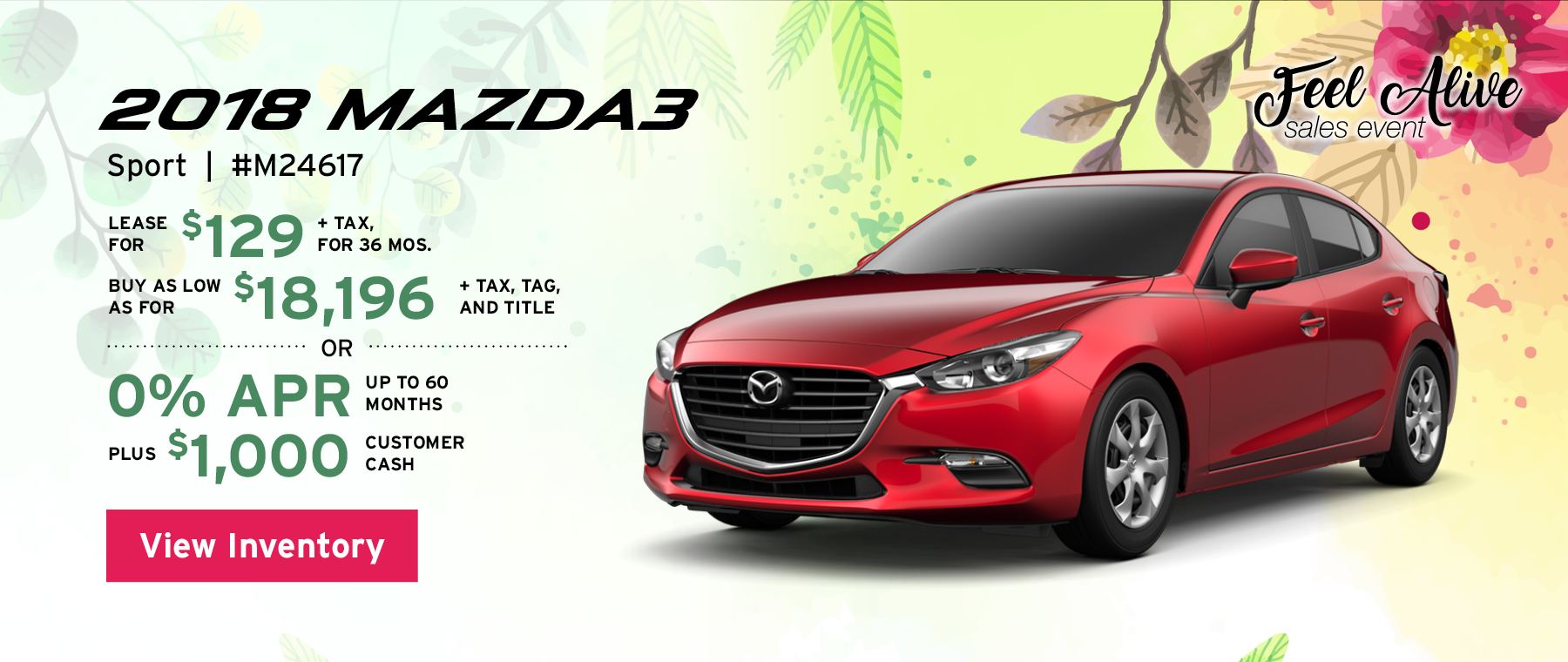 Lease the 2018 Mazda3 Sport stock#M24617 for $129 for 36 months, plus tax. Buy as low for $18,196, plus tax, tag, and title, or 0% APR up to 60 months, plus $1,000 customer cash. View inventory.