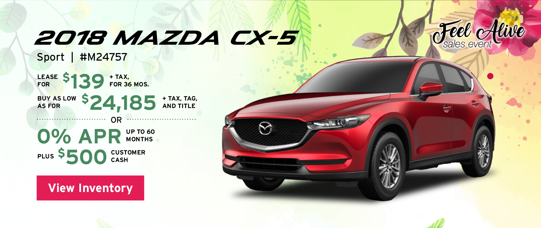 Lease the 2018 Mazda CX-5 Sport stock#M24757 for $139 for 36 months, plus tax. Buy as low for $24,185, plus tax, tag, and title, or 0% APR up to 60 months, plus $250 customer cash. View inventory.
