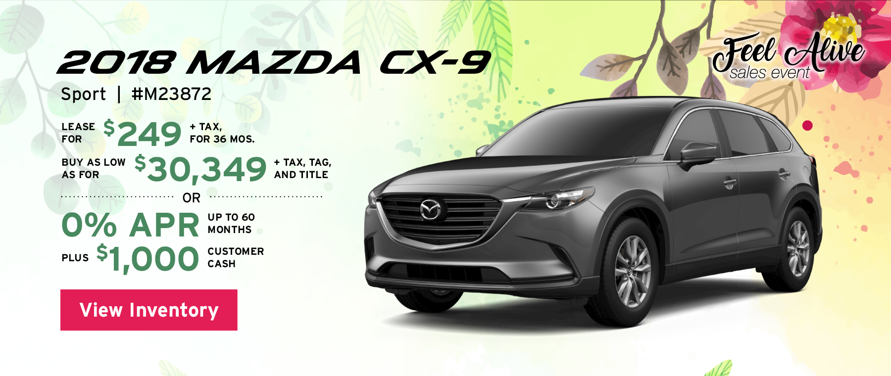 Lease the 2018 Mazda CX-9 Sport stock#M23872 for $249 for 36 months, plus tax. Buy as low for $30,349, plus tax, tag, and title, or 0% APR up to 60 months, plus $1,000 customer cash. View inventory.