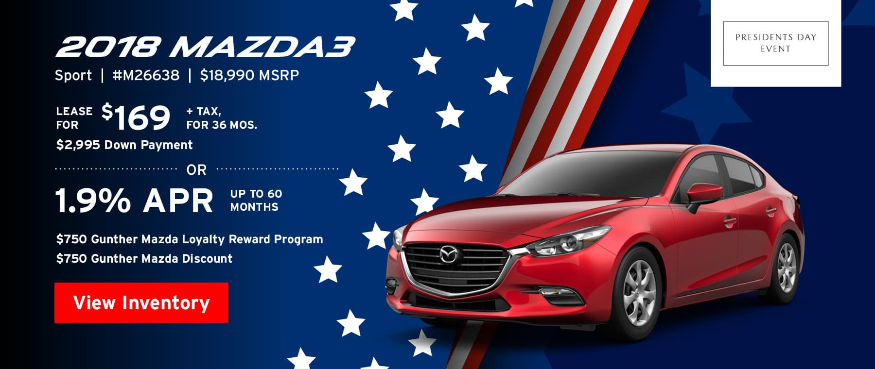 Lease the 2018 Mazda3 Sport for $169, plus tax for 36 months, or 1.9% APR up to 60 months.