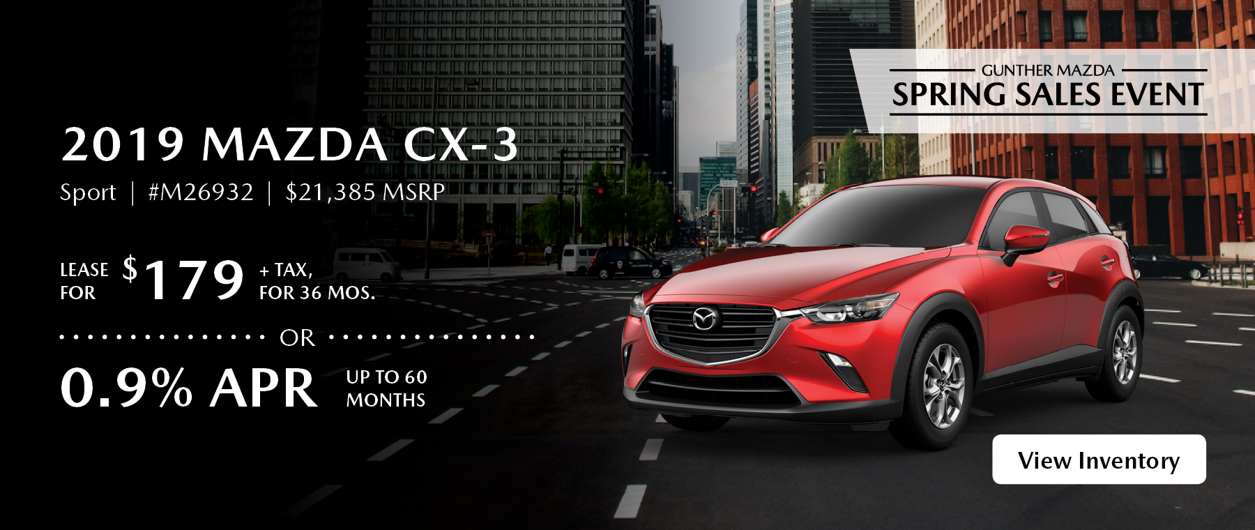 Lease the 2019 Mazda CX-3 Sport for $179 plus tax for 36 months.
