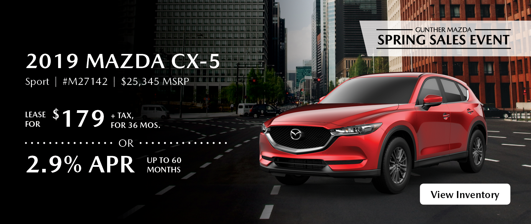Lease the 2019 Mazda CX-5 Sport for $179 plus tax for 36 months.