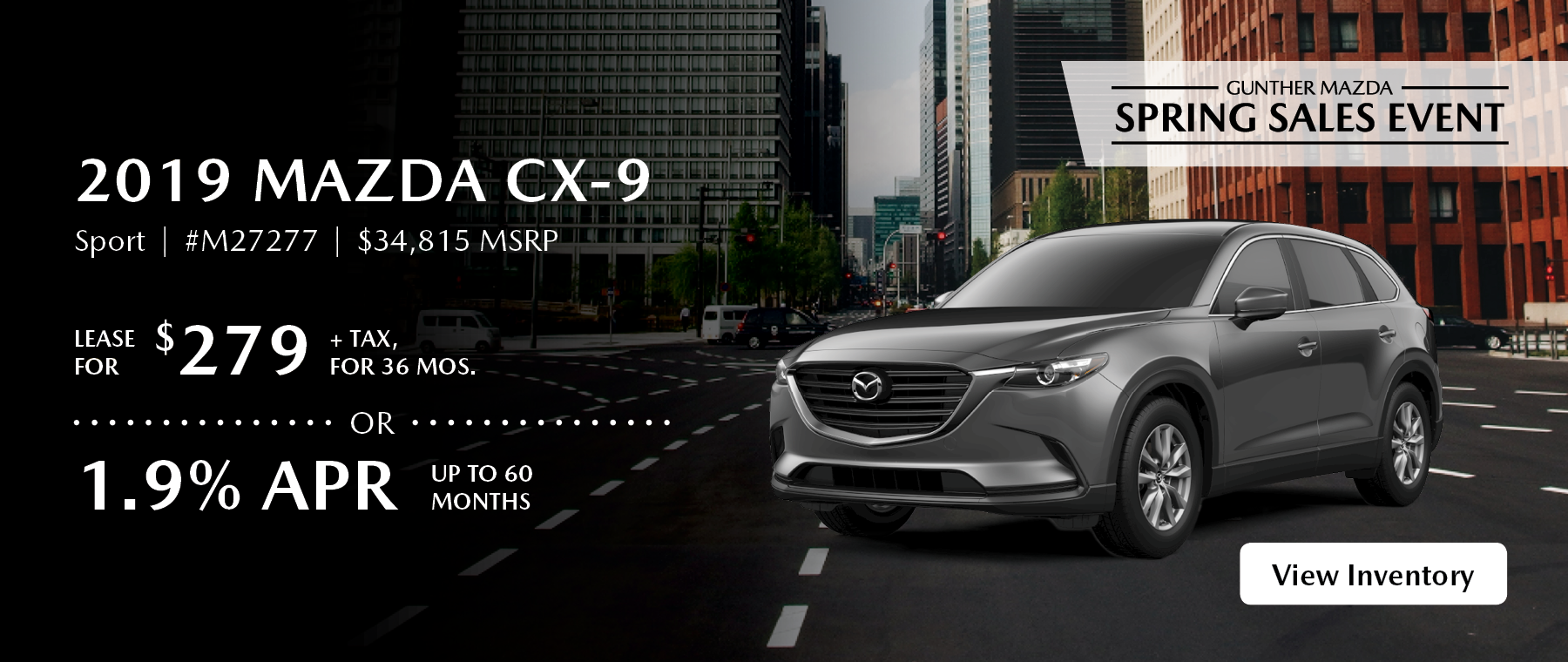 Lease the 2019 Mazda CX-9 Sport for $279 plus tax for 36 months.