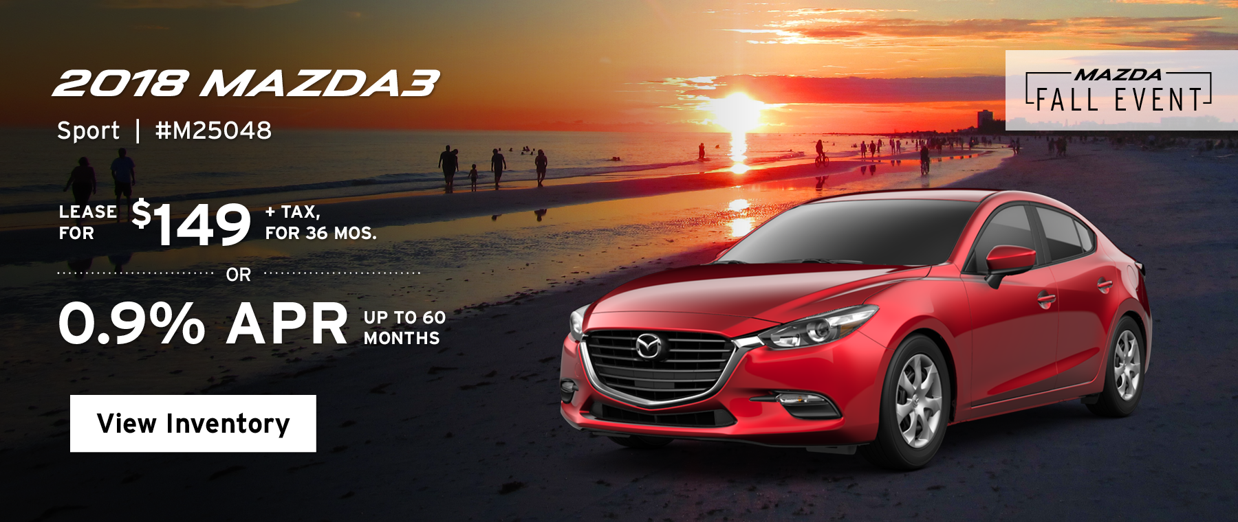 Lease the 2018 Mazda3 Sport for $149, plus tax for 36 months, or 0.9% APR up to 60 months.