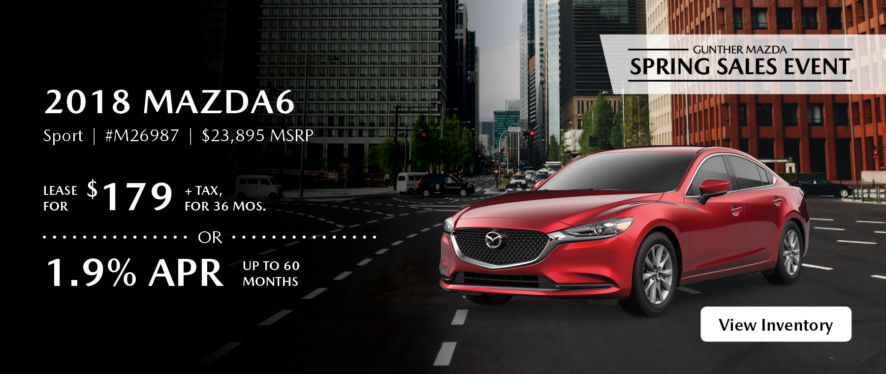Lease the 2018 Mazda6 Sport for $179 plus tax for 36 months.