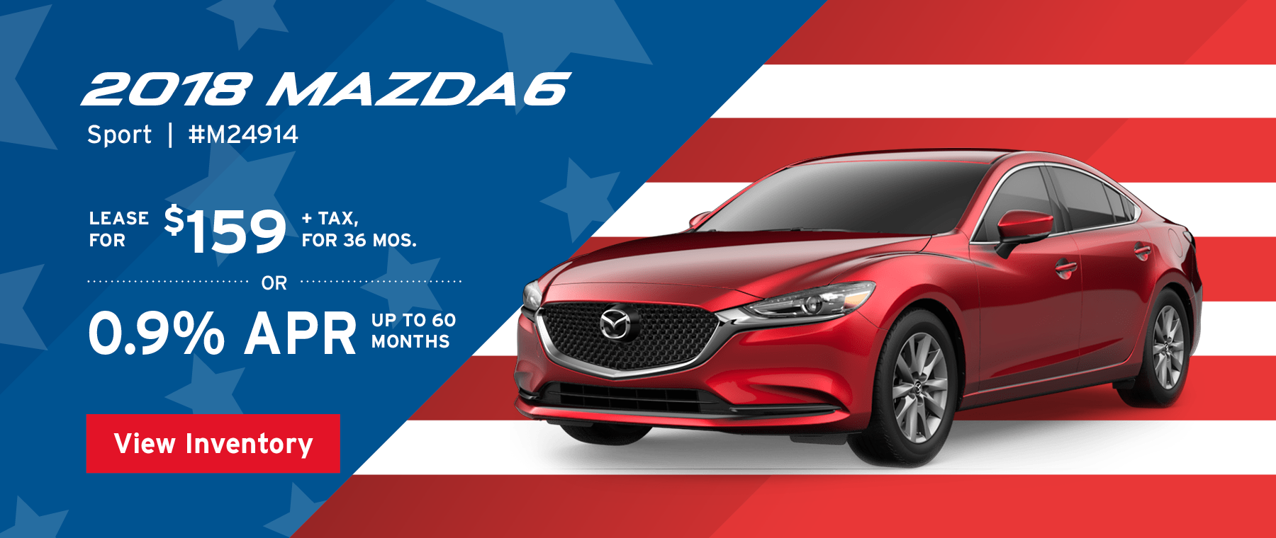 Lease the 2018 Mazda3 Sport for $159, plus tax for 36 months, or 0.9% APR up to 60 months.