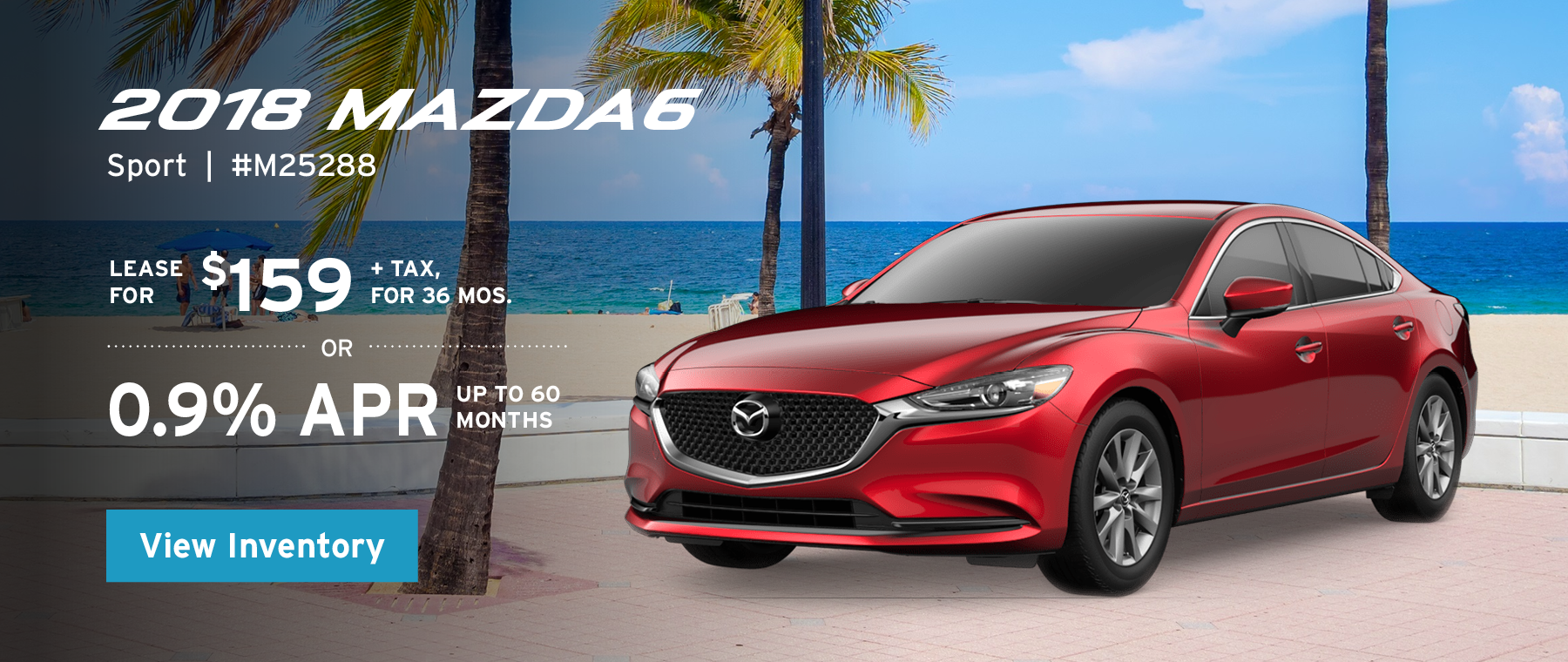 Lease the 2018 Mazda6 Sport for $159, plus tax for 36 months, or 0.9% APR up to 60 months.