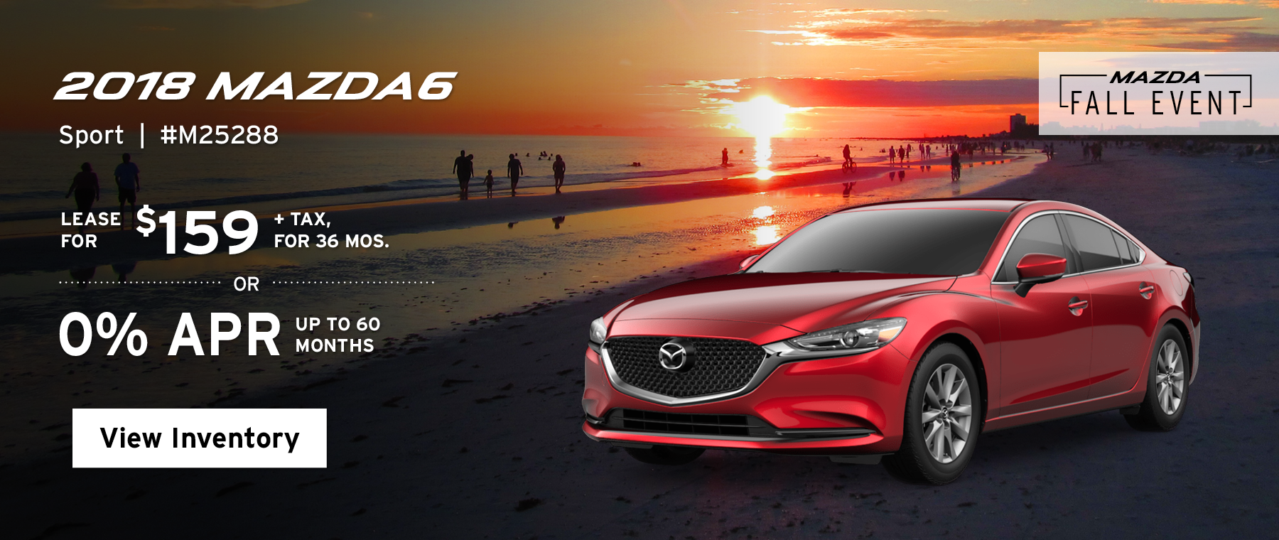 Lease the 2018 Mazda6 Sport for $159, plus tax for 36 months, or 0% APR up to 60 months.