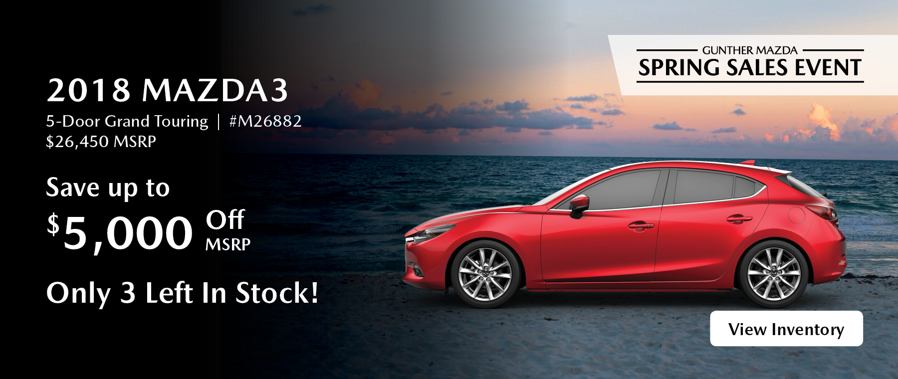 Save up to $5,000 off msrp on the 2018 Mazda3 5-Door Grand Touring.