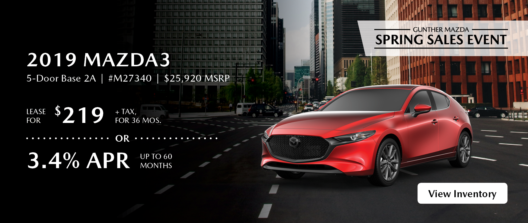 Lease the 2019 Mazda3 5-Door Base 2A for $219 plus tax for 36 months.