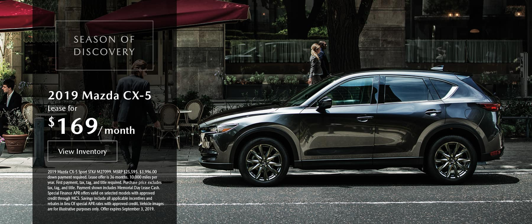 Lease the 2019 Mazda CX-5 for $169 per month, plus tax.