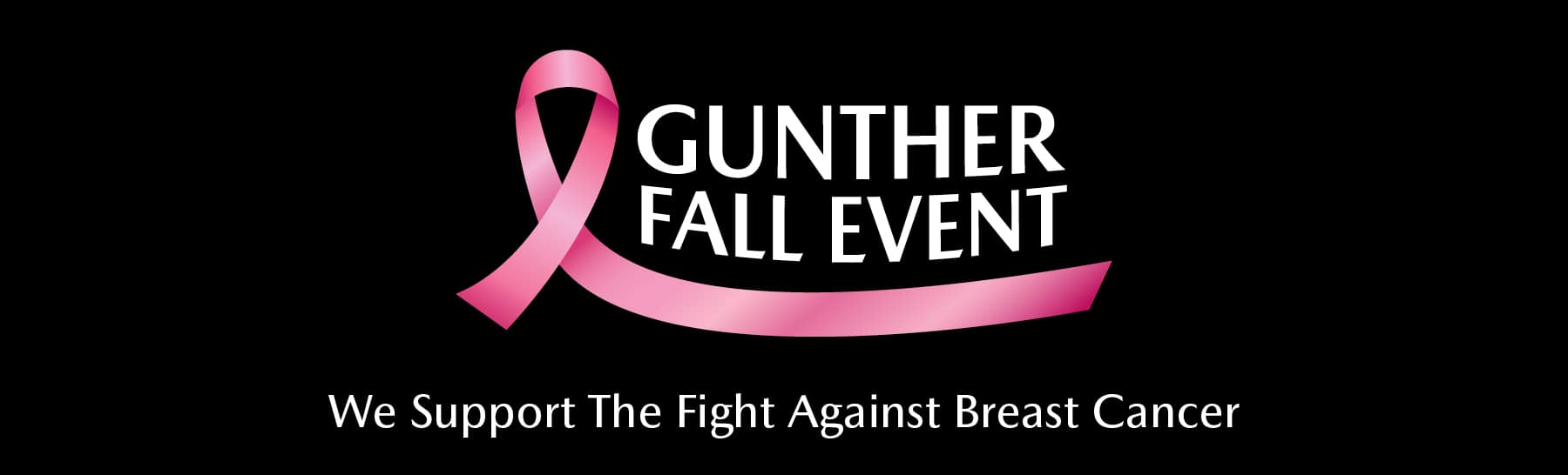 Gunther Fall Event. We Support The Fight Against Breast Cancer.
