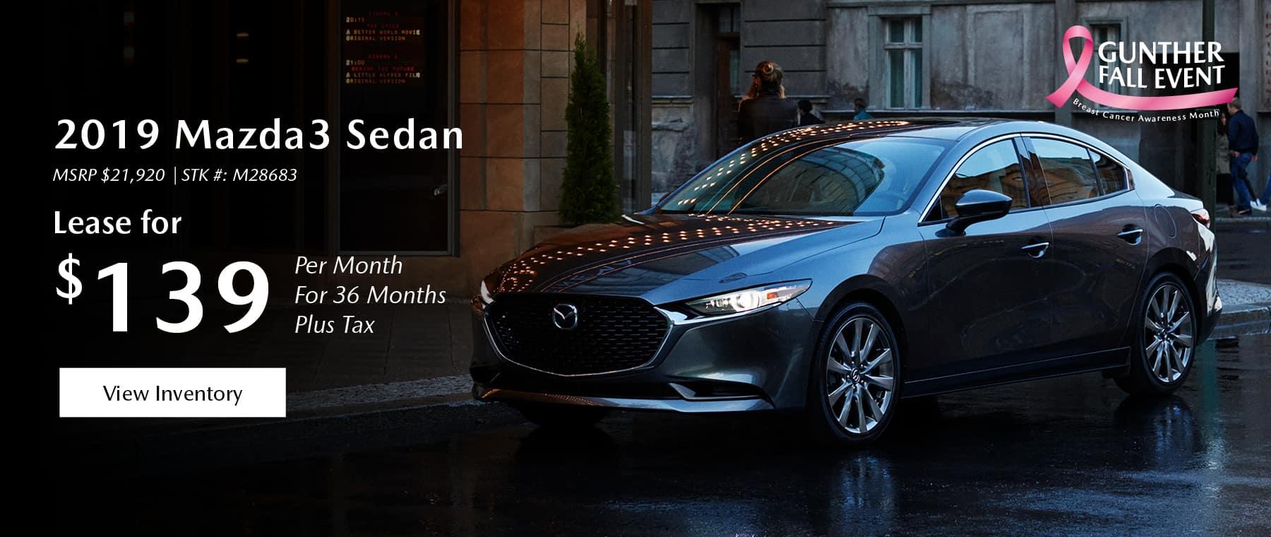 Lease the 2019 Mazda3 sedan for $139 per month, plus tax.