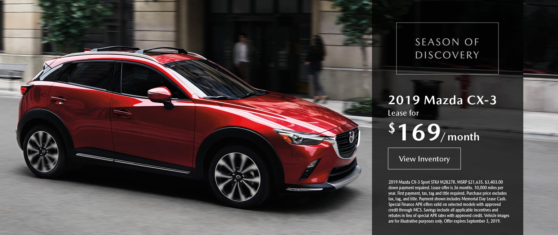 Lease the 2019 Mazda CX-3 for $169 per month, plus tax.