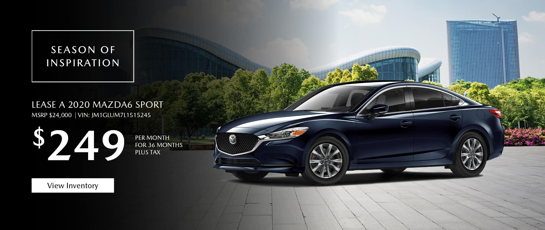 Lease the 2020 Mazda6 for $249 per month, plus tax.