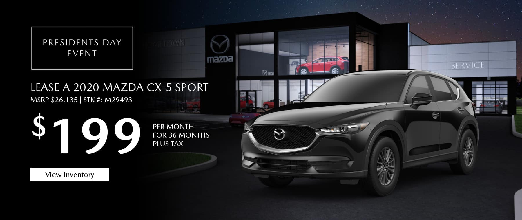 Lease the 2020 Mazda CX-5 for $199 per month, plus tax.