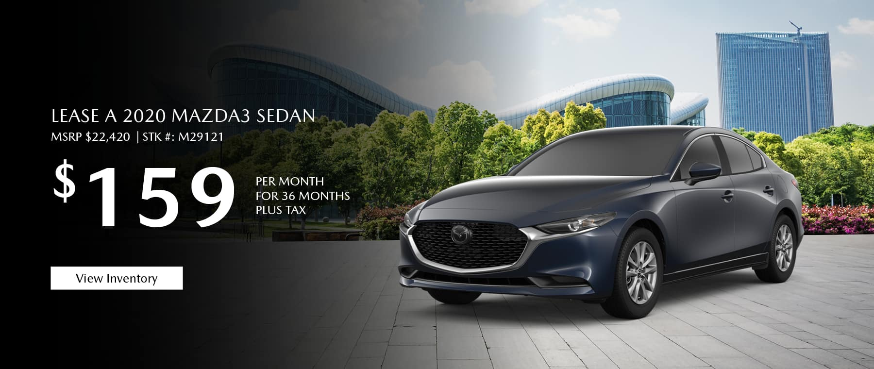 Lease the 2020 Mazda3 sedan for $159 per month, plus tax.