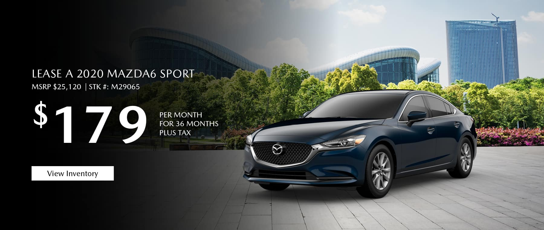 Lease the 2020 Mazda6 for $179 per month, plus tax.