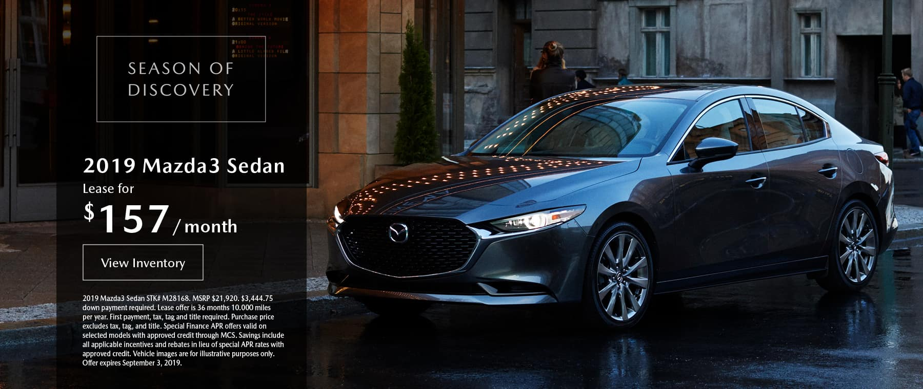 Lease the 2019 Mazda3 sedan for $157 per month, plus tax.