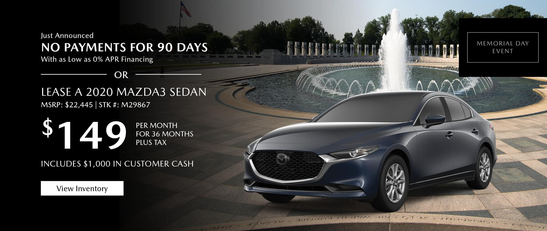 Just Announced, No payments for 90 days with as low as %0 APR financing, or lease the 2020 Mazda3 sedan for $149 per month, plus tax. Gunther will waive your first 2 lease payments. View inventory.