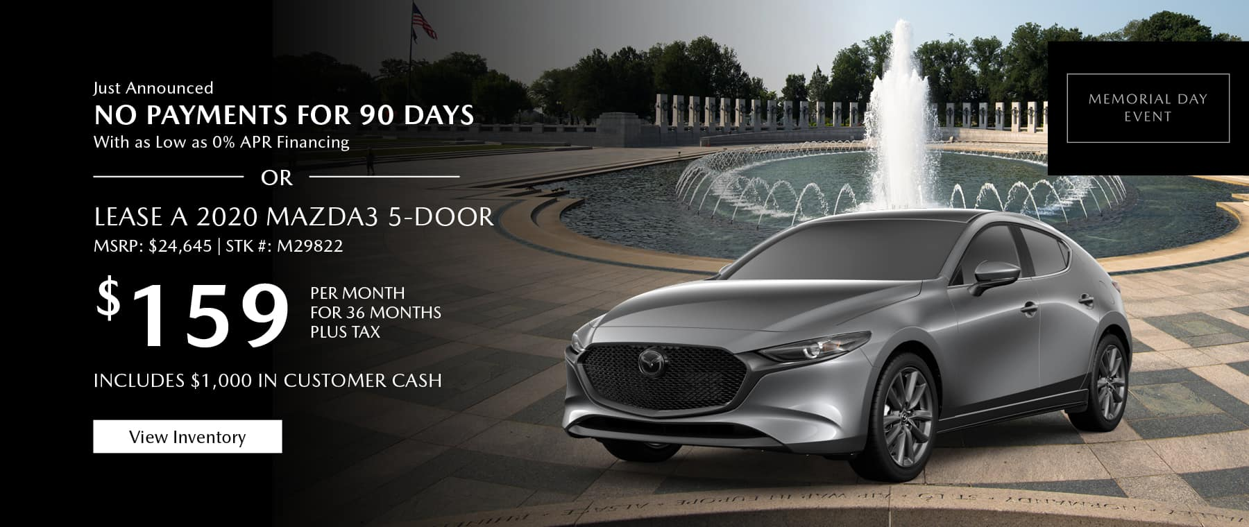 Just Announced, No payments for 90 days with as low as %0 APR financing, or lease the 2020 Mazda3 hatchback for $149 per month, plus tax. Gunther will waive your first 2 lease payments. View inventory.