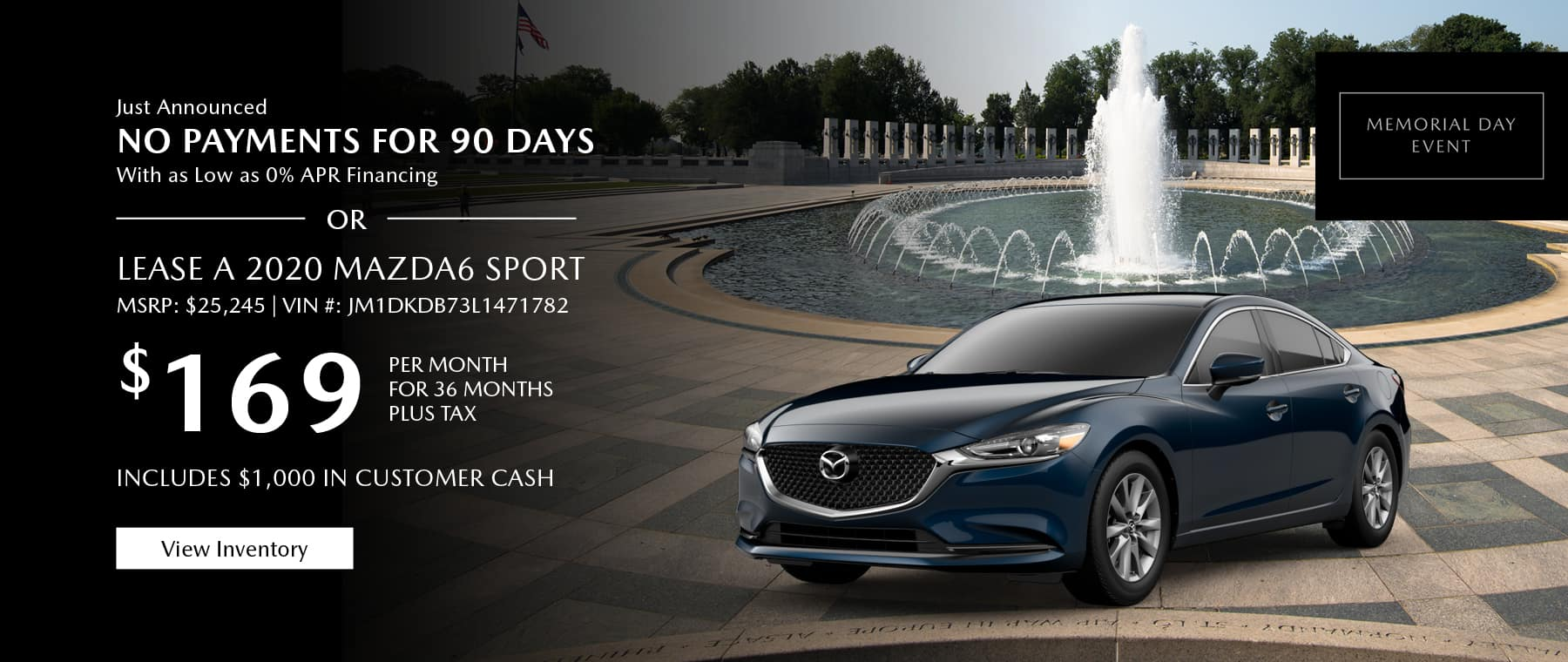 Just Announced, No payments for 90 days with as low as %0 APR financing, or lease the 2020 Mazda6 for $169 per month, plus tax. Gunther will waive your first 2 lease payments. View inventory.