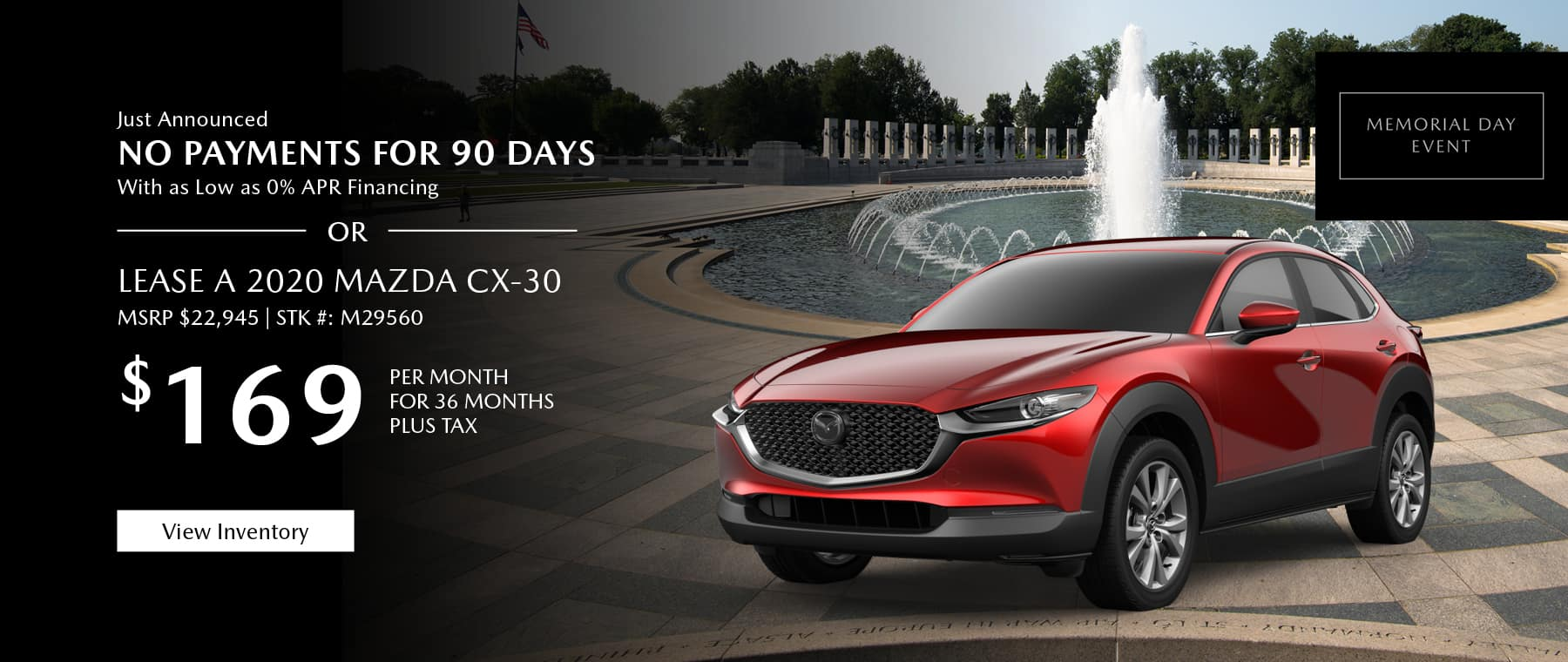 Just Announced, No payments for 90 days with as low as %0 APR financing, or lease the 2020 Mazda CX-30 for $169 per month, plus tax. Gunther will waive your first 2 lease payments. View inventory.