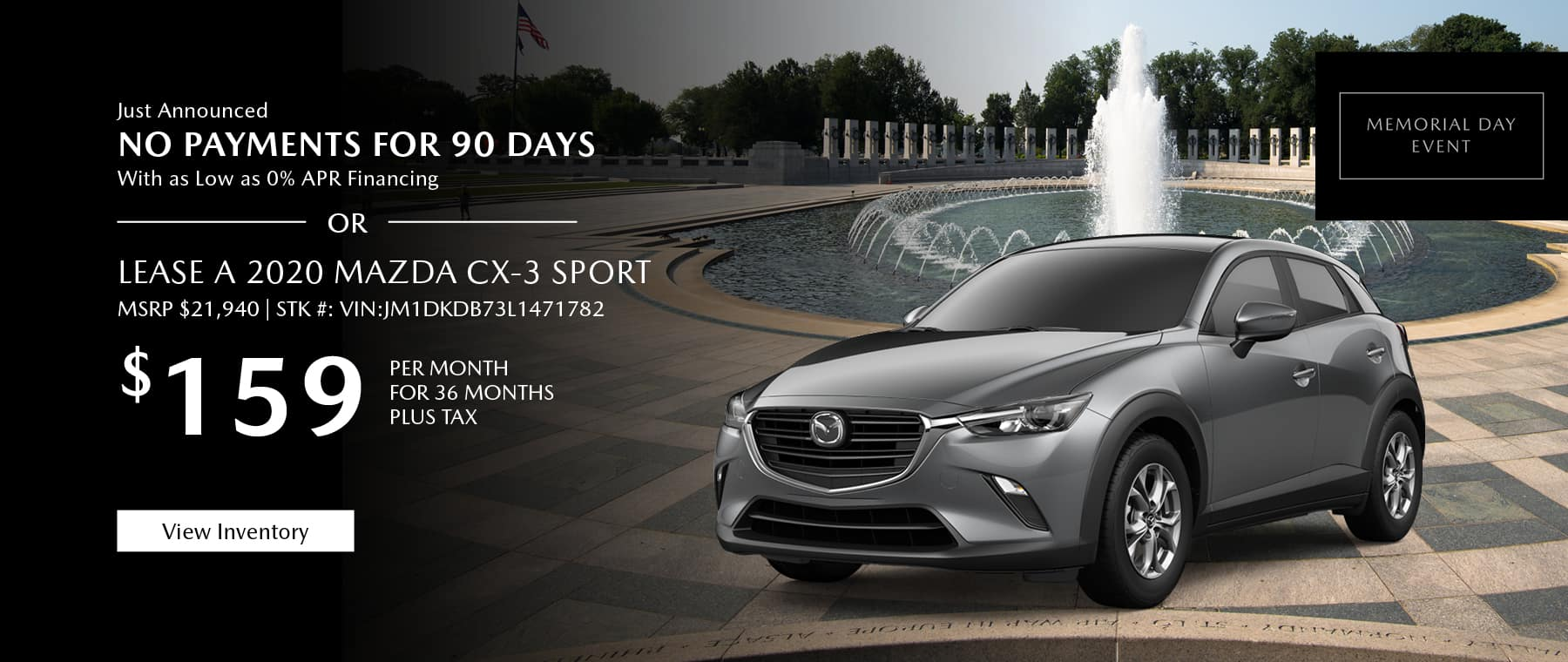 Just Announced, No payments for 90 days with as low as %0 APR financing, or lease the 2019 Mazda CX-3 Sport for $159 per month, plus tax. Gunther will waive your first 2 lease payments. View inventory.