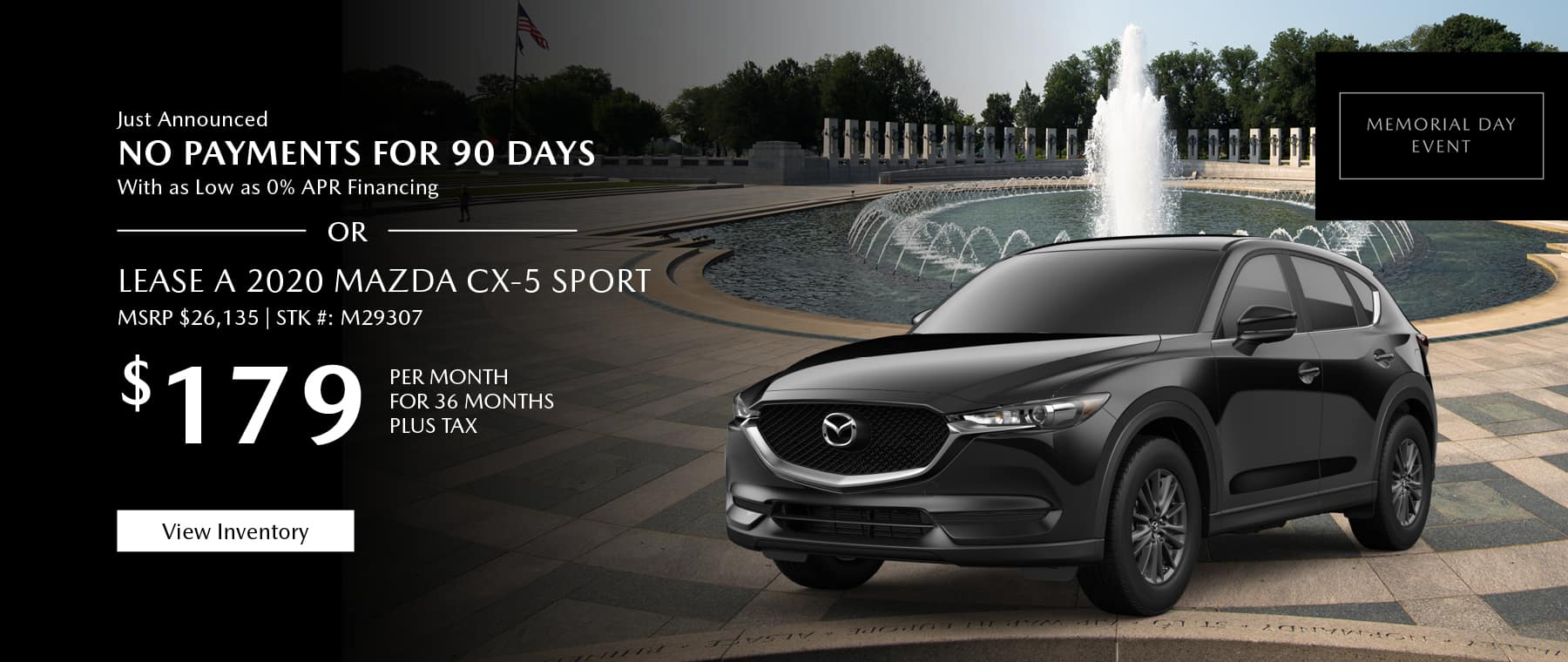 Just Announced, No payments for 90 days with as low as %0 APR financing, or lease the 2020 Mazda CX-5 for $189 per month, plus tax. Gunther will waive your first 2 lease payments. View inventory.