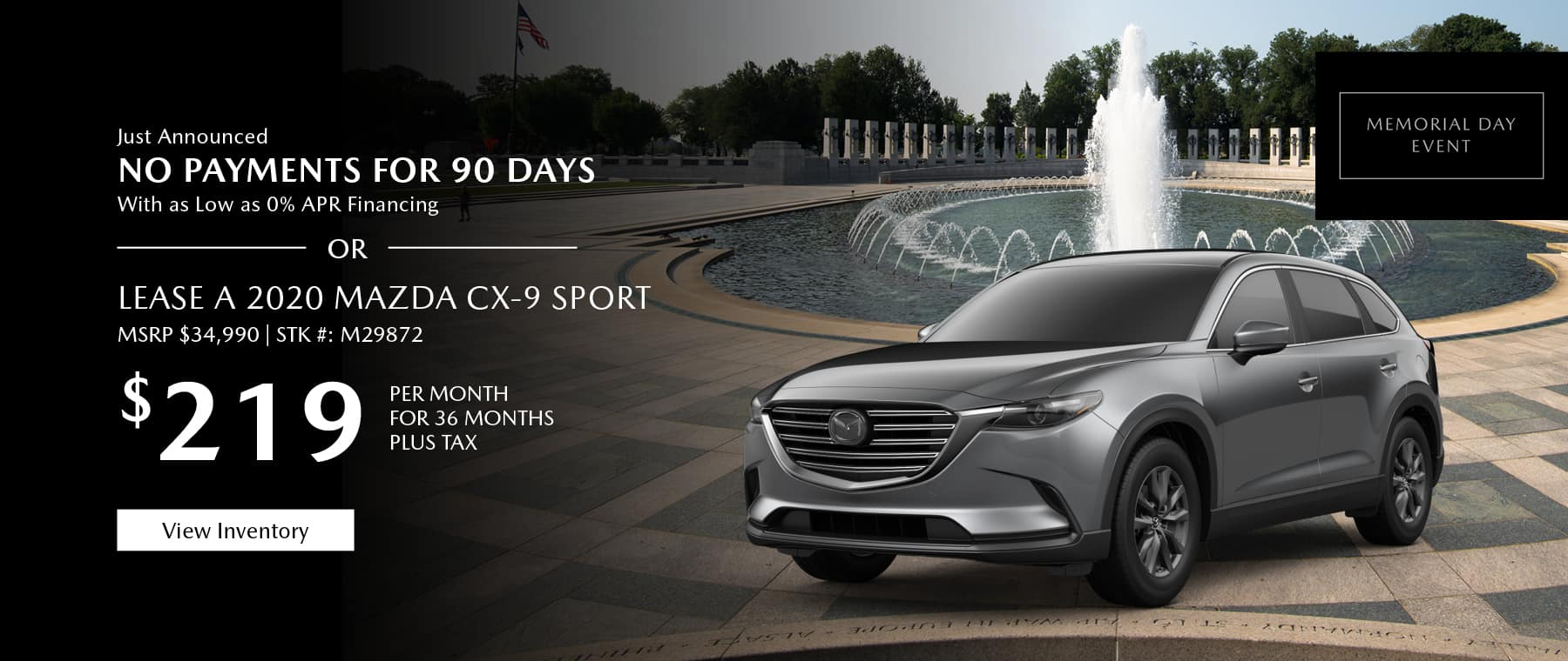 Just Announced, No payments for 90 days with as low as %0 APR financing, or lease the 2020 Mazda CX-9 for $229 per month, plus tax. Gunther will waive your first 2 lease payments. View inventory.