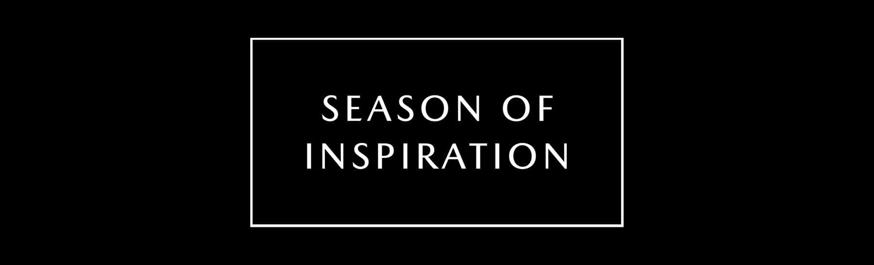 Season of inspiration