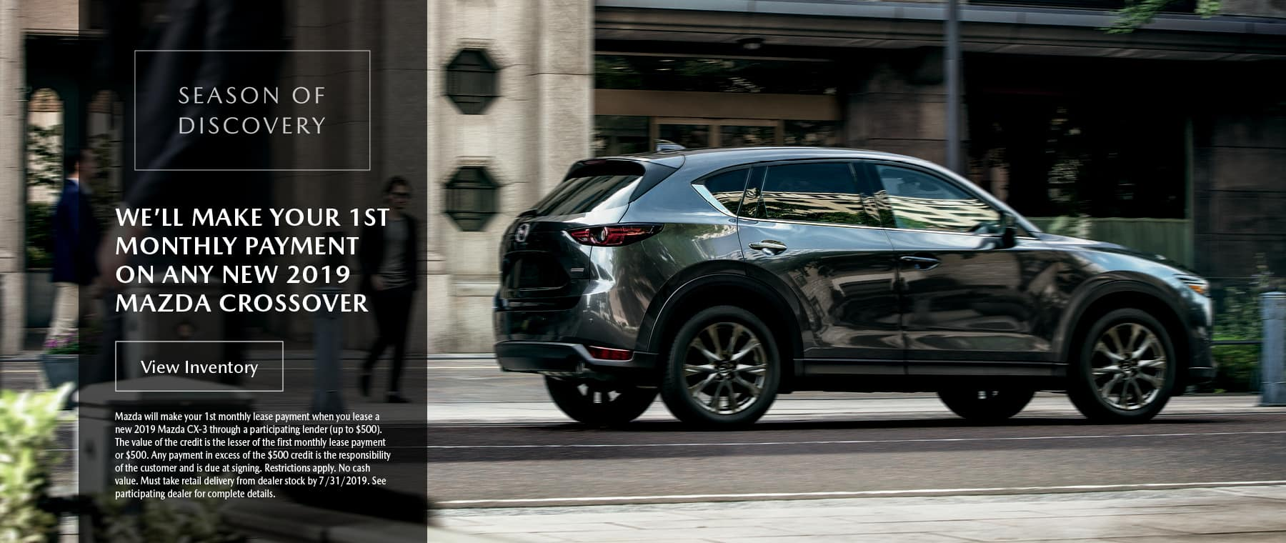 WE'LL MAKE YOUR 1ST MONTHLY PAYMENT ON ANY NEW 2019 MAZDA CROSSOVER