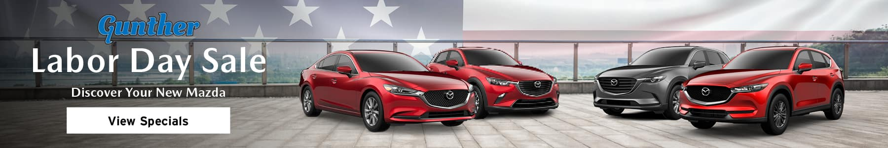 Gunther Labor Day Sale. Discover Your New Mazda! View Specials.