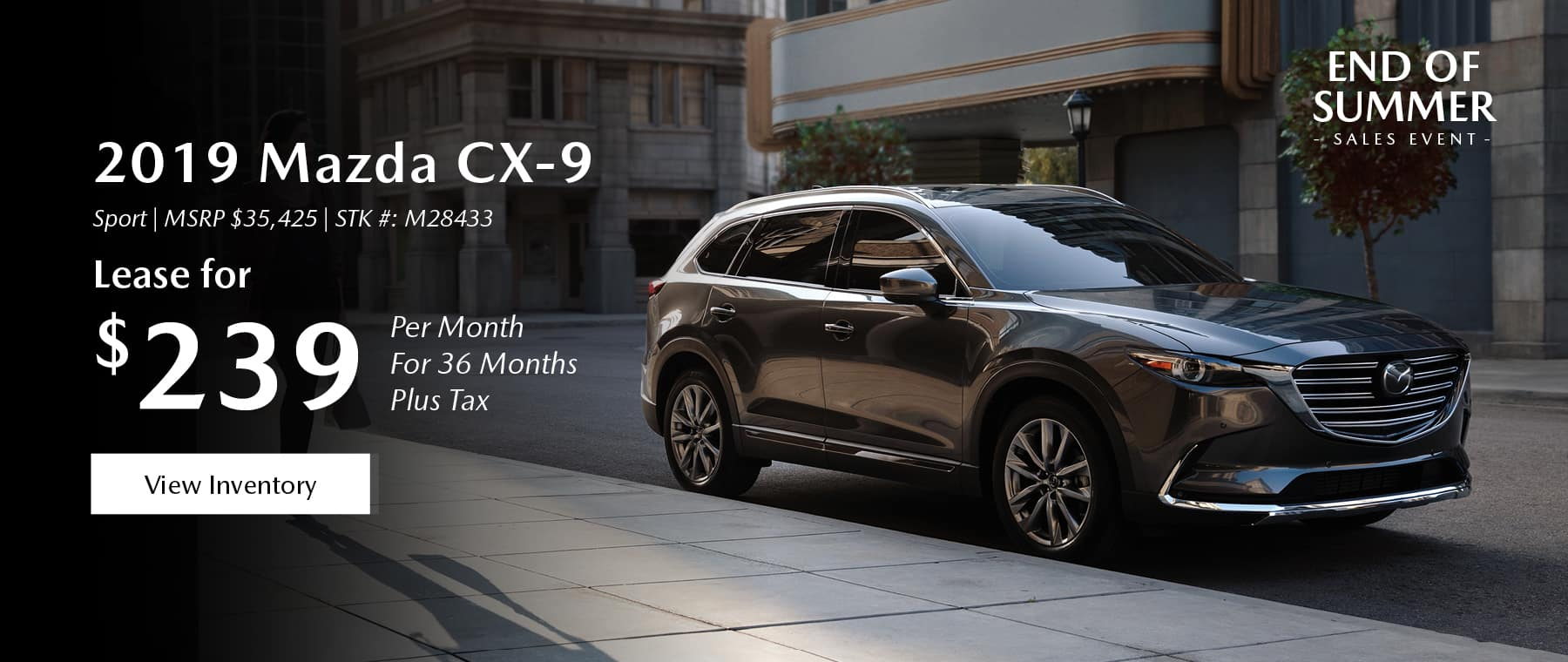 Lease the 2019 Mazda CX-9 for $239 per month, plus tax.