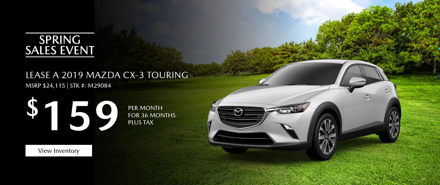 Lease the 2019 Mazda CX-3 Touring for $159 per month, plus tax.